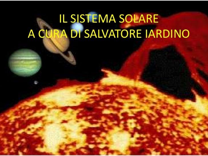 IL SISTEMA SOLAREA CURA DI SALVATORE IARDINO