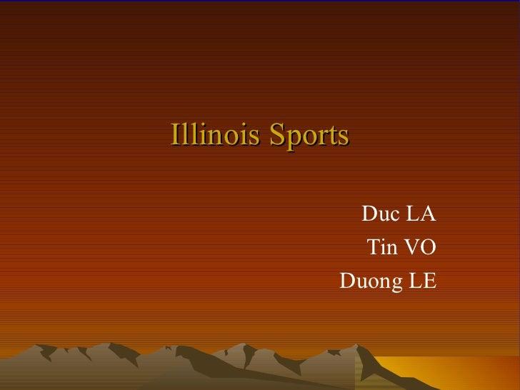 Illinois Sports               Duc LA                Tin VO              Duong LE