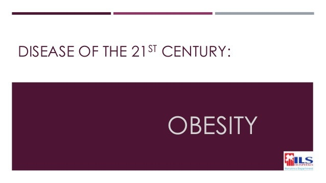 obesity among the 21st century Obesity – an epidemic of the twenty-first century: an update for psychiatrists  richard i g holt developmental origins of health and disease division, school  of.