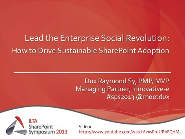 Lead the Enterprise Social Revolution: How to Drive Sustainable SharePoint Adoption   Dux Raym...