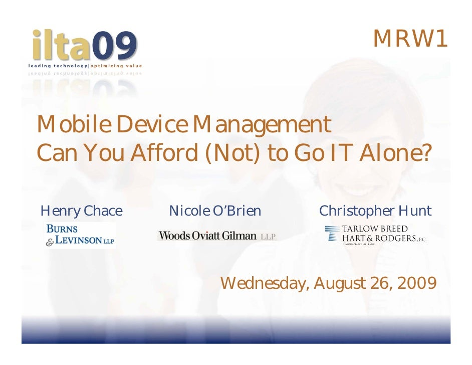 MRW1   Mobile Device Management Can You Afford (Not) to Go IT Alone?  Henry Chace   Nicole O'Brien    Christopher Hunt    ...