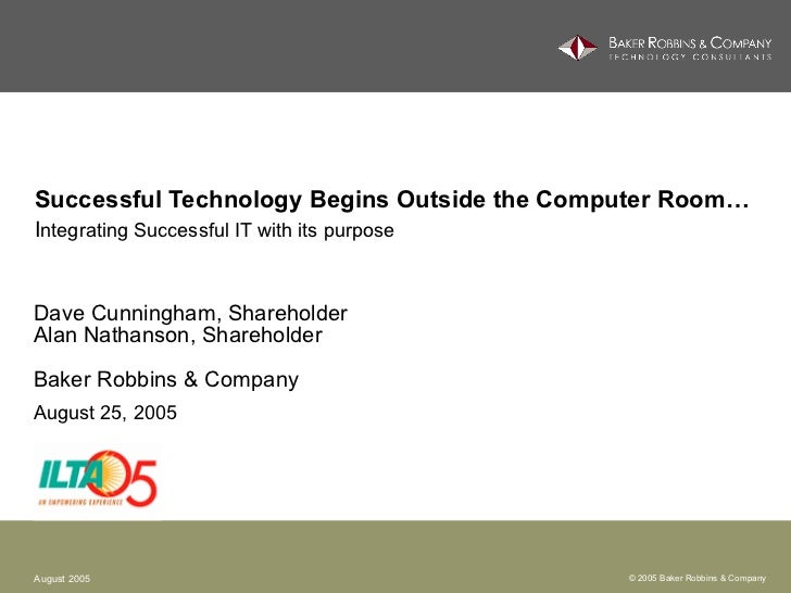 Ilta 2005 successful technology begins outside the computer room   by dave cunningham and alan nathanson - aug 2005