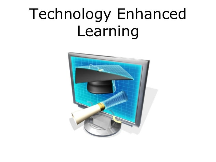 Technology EnhancedLearning