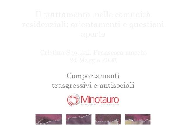 Il trattamento nelle comunitàresidenziali: orientamenti e questioni                 aperte    Cristina Saottini, Francesca...