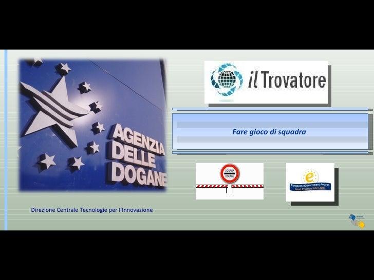 Il Trovatore - Agenzia delle Dogane