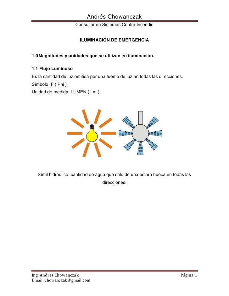 ILUMINACIÓN DE EMERGENCIA<br />Magnitudes y unidades que se utilizan en iluminación.<br />1.1 Flujo LuminosoEs la cantidad...