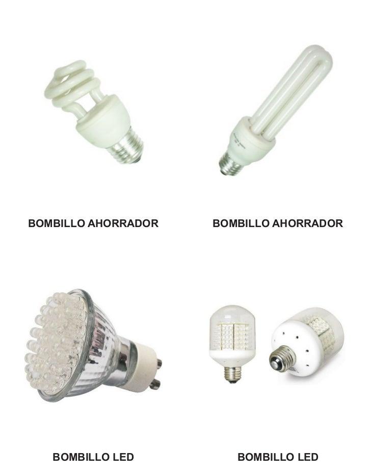 BOMBILLO AHORRADOR   BOMBILLO AHORRADOR   BOMBILLO LED         BOMBILLO LED