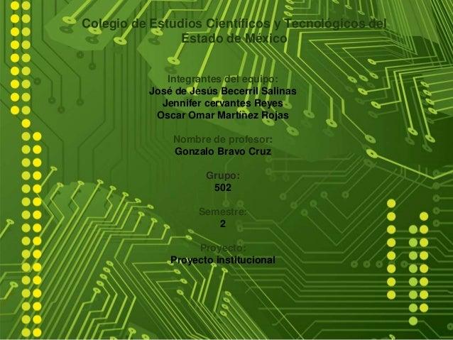 Colegio de Estudios Científicos y Tecnológicos del                Estado de México              Integrantes del equipo:   ...