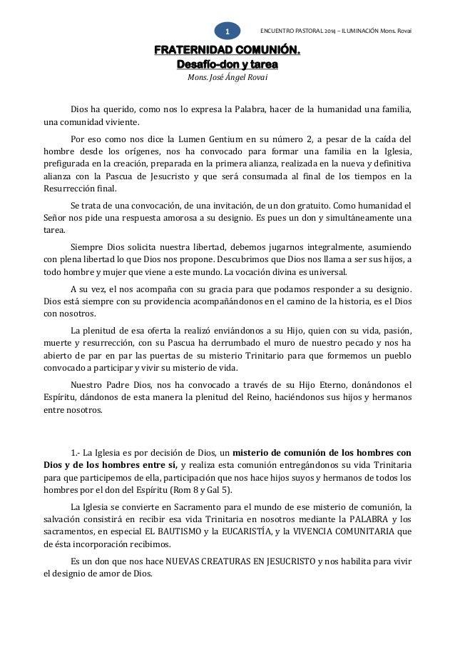 ENCUENTRO PASTORAL 2014 – ILUMINACIÓN Mons. Rovai1 FRATERNIDAD COMUNIÓN. Desafío-don y tarea Mons. José Ángel Rovai Dios h...
