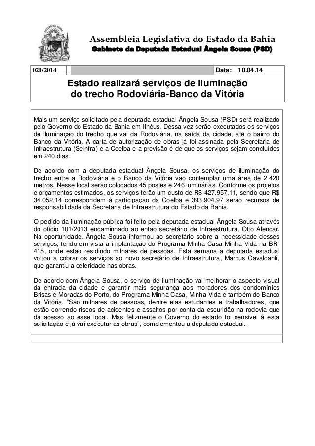 Assembleia Legislativa do Estado da Bahia Gabinete da Deputada Estadual Ângela Sousa (PSD) 020/2014 Data: 10.04.14 Estado ...