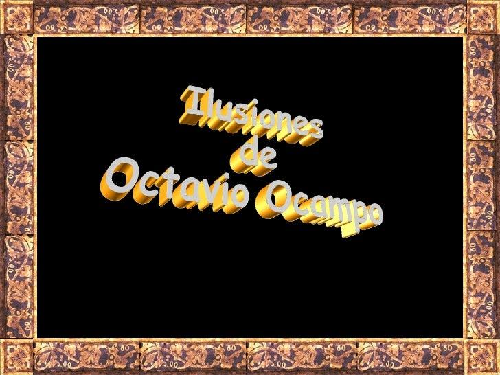 Ilusiones de Octavio Ocampo