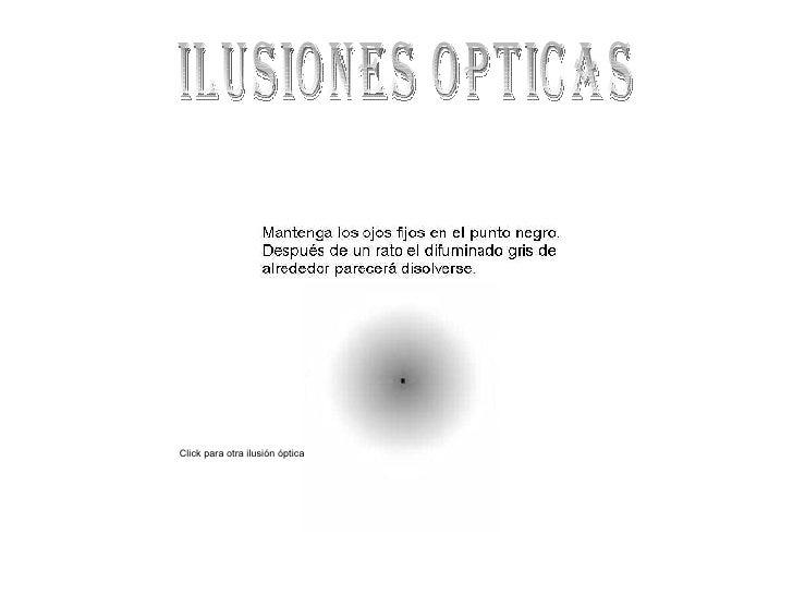 Click para otra ilusión óptica ILUSIONES OPTICAS