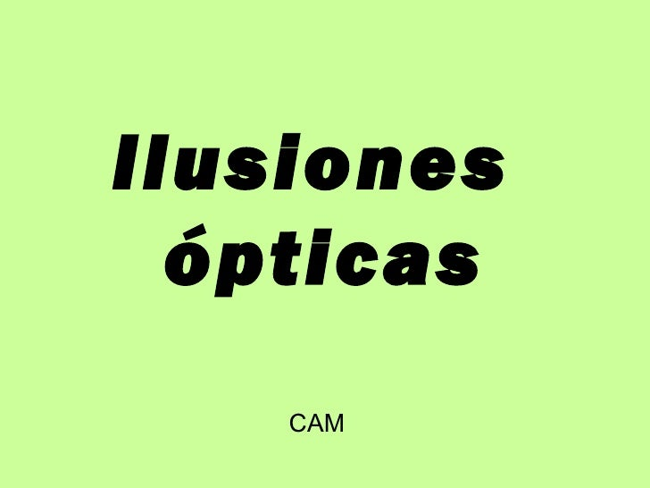 Ilusiones  ópticas CAM