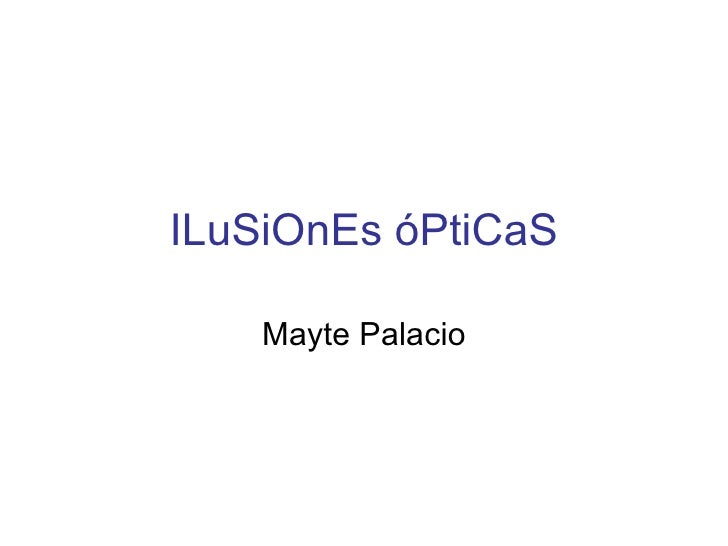 ILuSiOnEs óPtiCaS Mayte Palacio