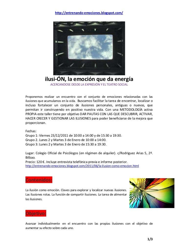 http://entrenando-emociones.blogspot.com/              ilusi-ÓN, la emoción que da energía                  ACERCANDOSE DE...