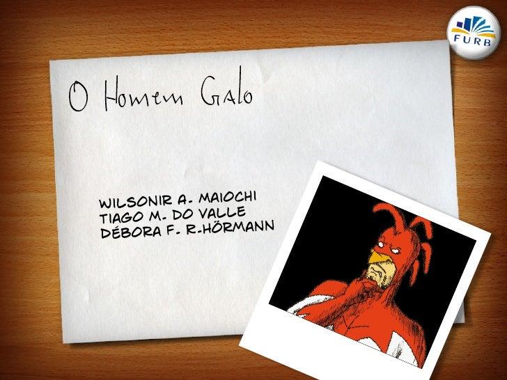 chi Wilsonir A. Maio                 le Tiago M. do Val                  mann D ébora F. R.Hör