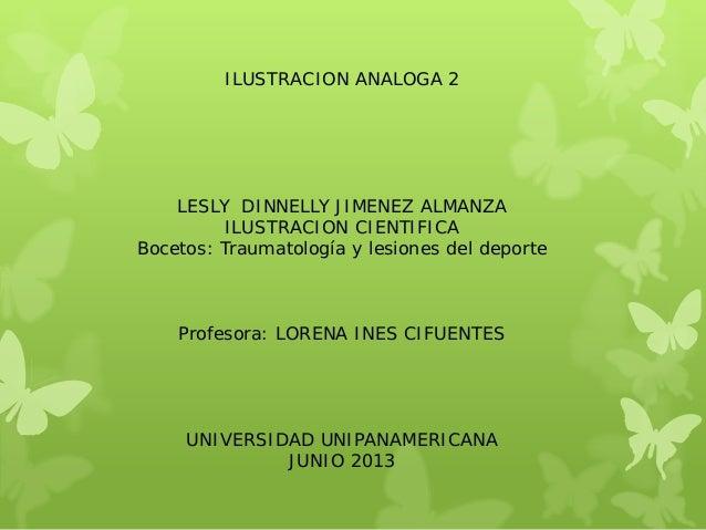 ILUSTRACION ANALOGA 2LESLY DINNELLY JIMENEZ ALMANZAILUSTRACION CIENTIFICABocetos: Traumatología y lesiones del deporteProf...