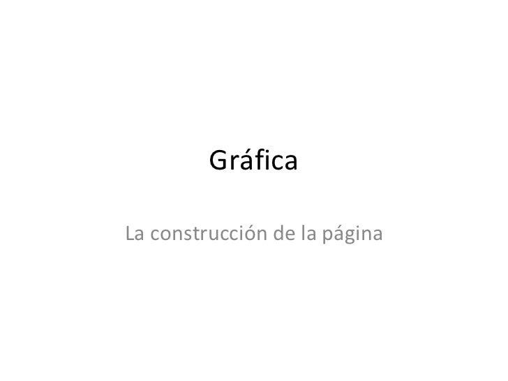 Gráfica La construcción de la página