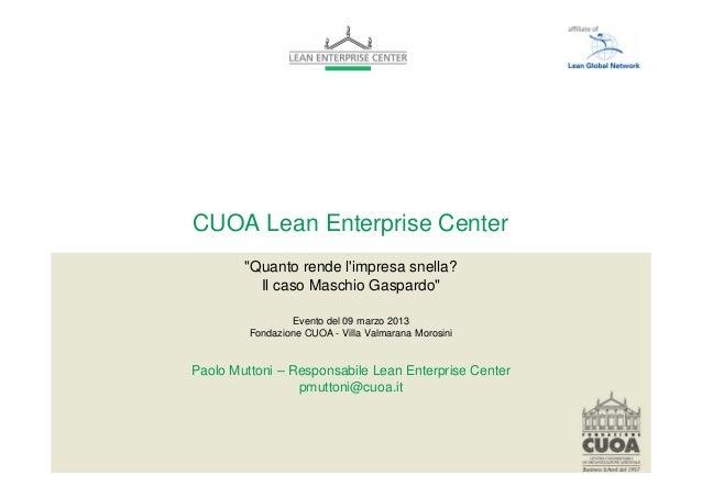 """CUOA Lean Enterprise Center        """"Quanto rende limpresa snella?          Il caso Maschio Gaspardo""""                 Event..."""