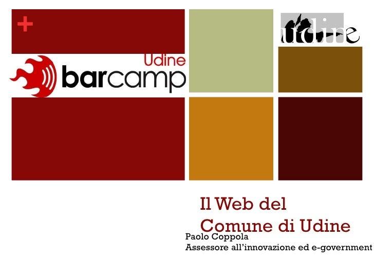 Il Web del Comune di Udine Paolo Coppola Assessore all'innovazione ed e-government