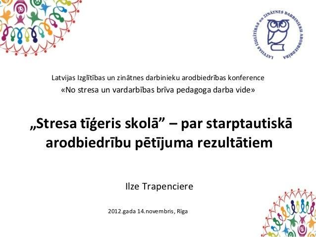 Latvijas Izglītības un zinātnes darbinieku arodbiedrības konference     «No stresa un vardarbības brīva pedagoga darba vid...