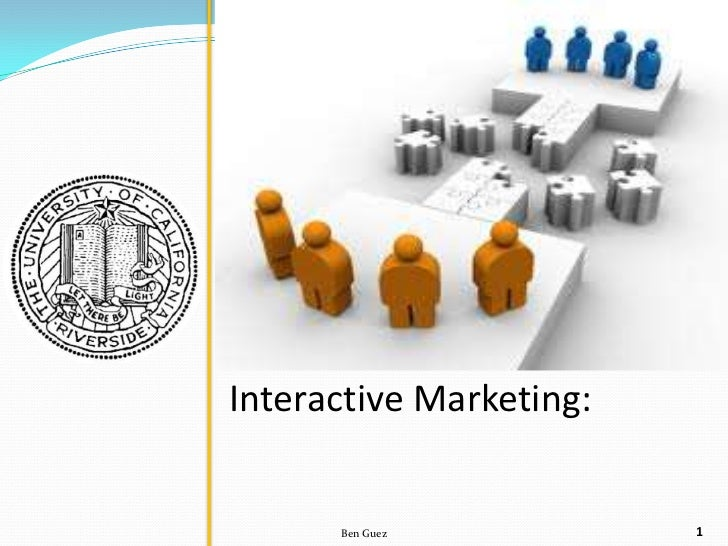 Interactive Marketing:      Ben Guez           11