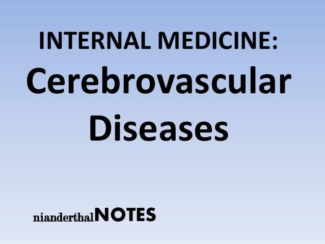 INTERNAL MEDICINE:Cerebrovascular   DiseasesnianderthalNOTES