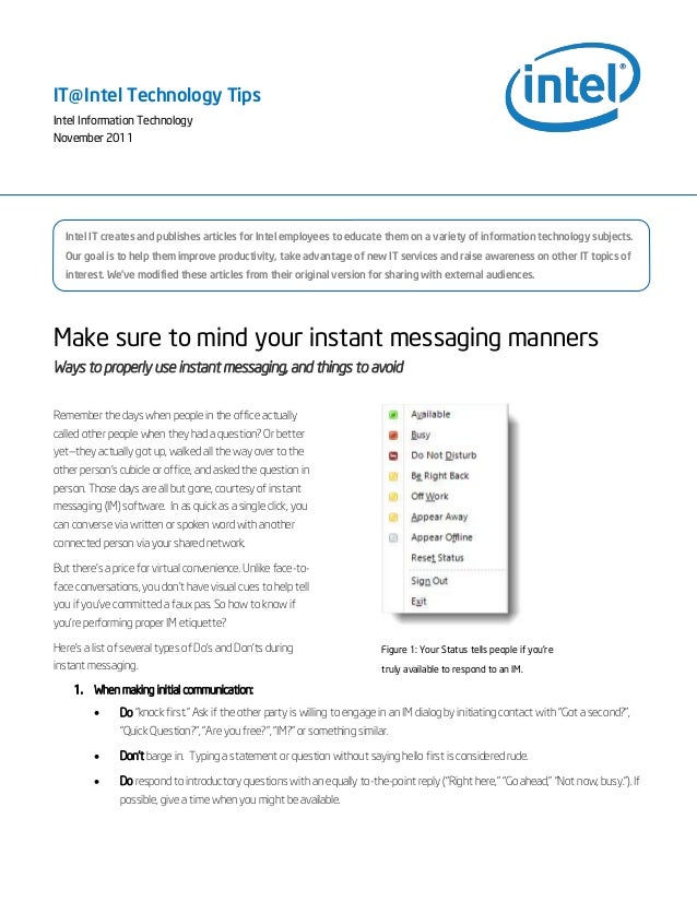 Make sure to mind your instant messaging manners Ways to properly use instant messaging, and things to avoid Remember the ...