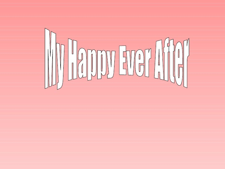 My Happy Ever After