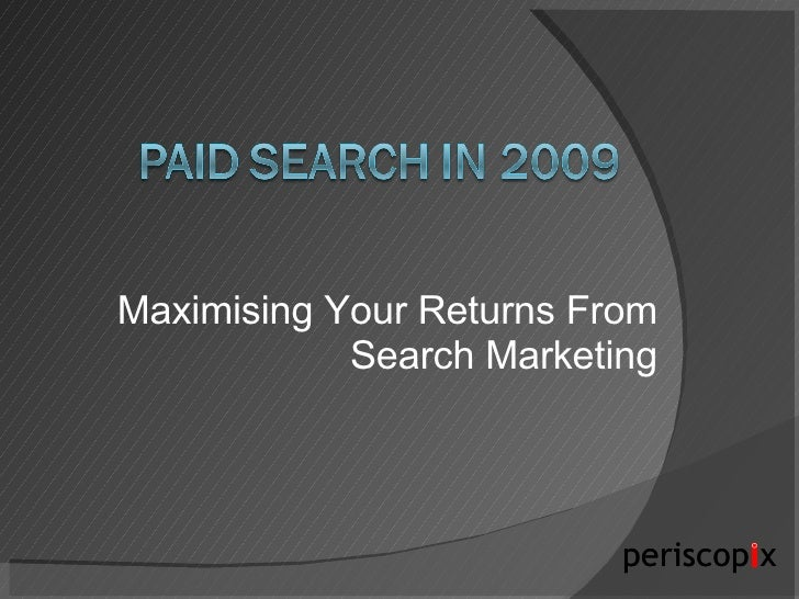 Maximising Your Returns From Search Marketing
