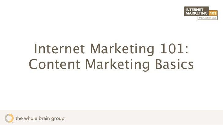 Internet Marketing 101:Content Marketing Basics