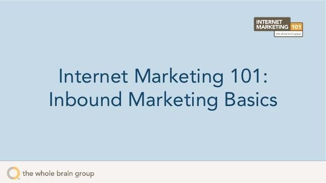 Internet Marketing 101: Inbound Marketing Basics