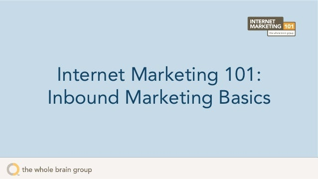 Internet Marketing 101: Inbound Marketing Basics