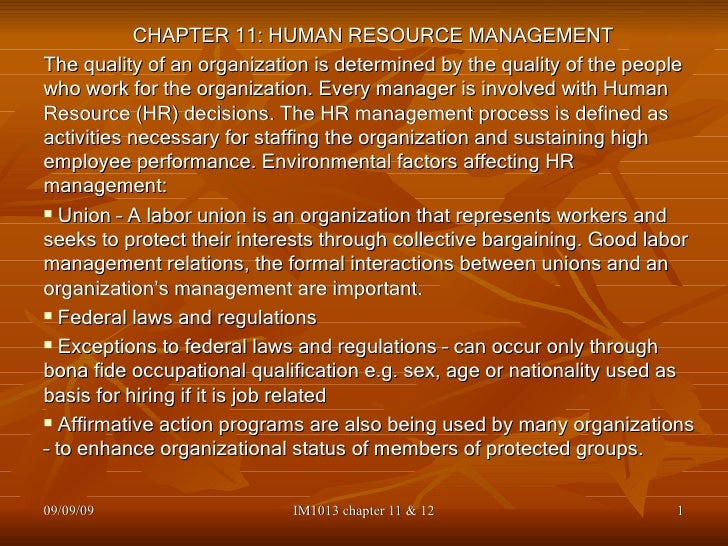 <ul><li>CHAPTER 11: HUMAN RESOURCE MANAGEMENT </li></ul><ul><li>The quality of an organization is determined by the qualit...