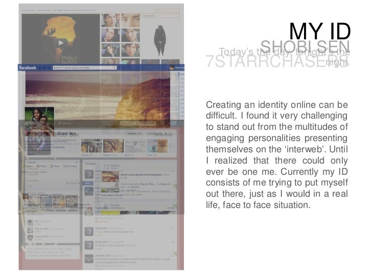 """MY ID          SHOBI SEN Today""""s the day, tonight""""s the7STARRCHASERS            night.Creating an identity online can bedi..."""