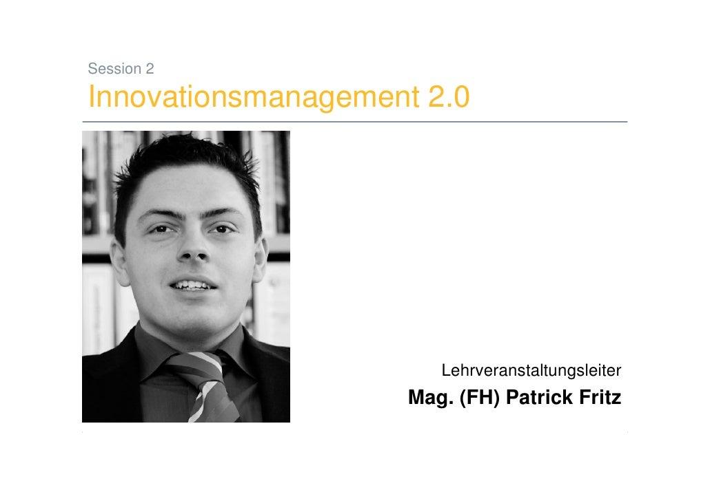 Session 2  Innovationsmanagement 2.0                                            Lehrveranstaltungsleiter                  ...