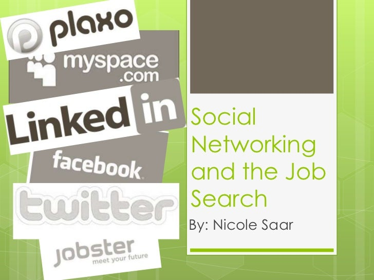 SocialNetworkingand the JobSearchBy: Nicole Saar