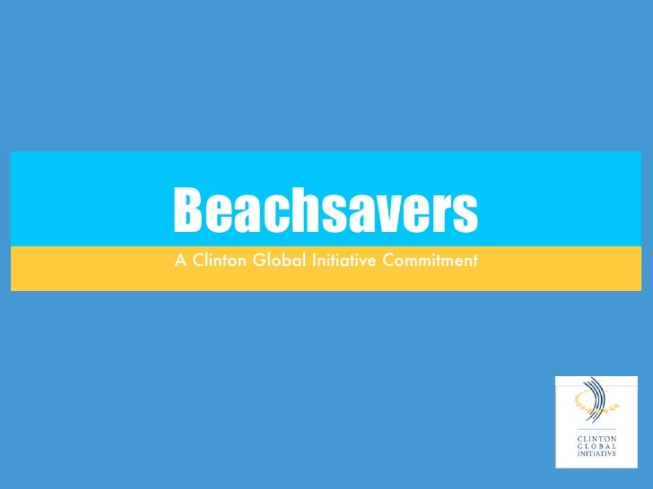 Beachsavers A Clinton Global Initiative Commitment
