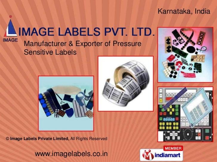 Karnataka, India <br />Manufacturer & Exporter of Pressure <br />Sensitive Labels<br />©Image Labels Private Limited, All...