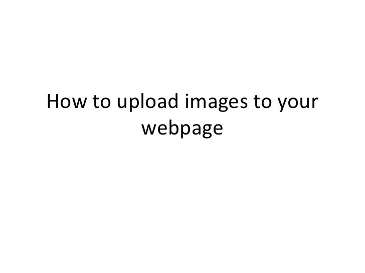 How to upload images to your webpage<br />