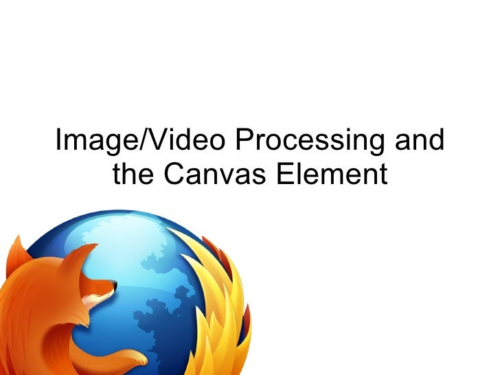 Image/Video Processing and the Canvas Element