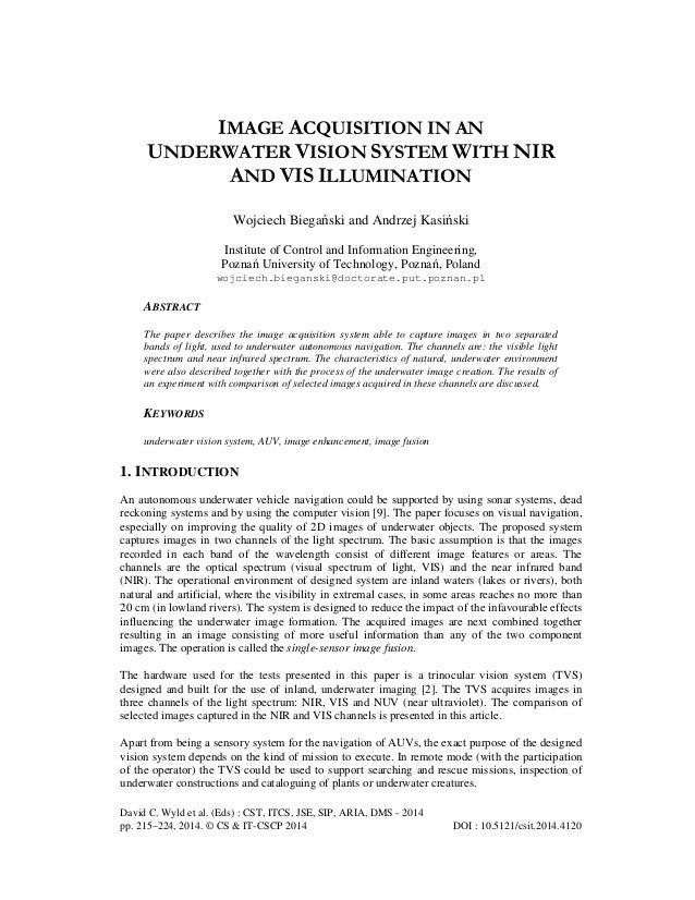 IMAGE ACQUISITION IN AN UNDERWATER VISION SYSTEM WITH NIR AND VIS ILLUMINATION Wojciech Biegański and Andrzej Kasiński Ins...