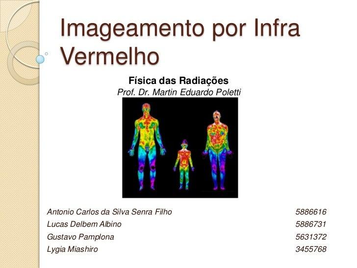 Imageamento por Infra   Vermelho                      Física das Radiações                   Prof. Dr. Martin Eduardo Pole...