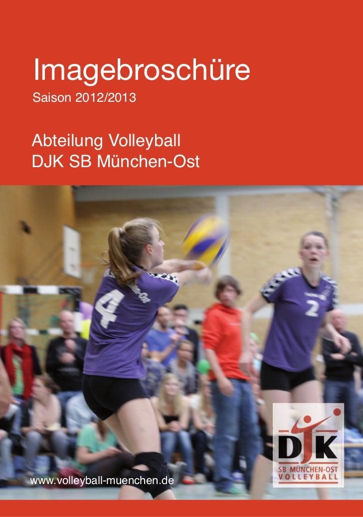 1ImagebroschüreSaison 2012/2013Abteilung VolleyballDJK SB München-Ostwww.volleyball-muenchen.de