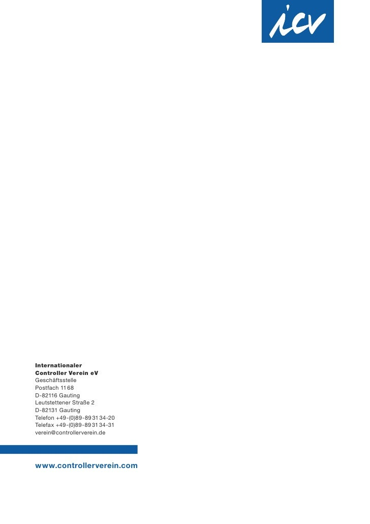 Internationaler Controller Verein e V Geschäftsstelle Postfach 11 68 D-82116 Gauting Leutstettener Straße 2 D-82131 Gautin...