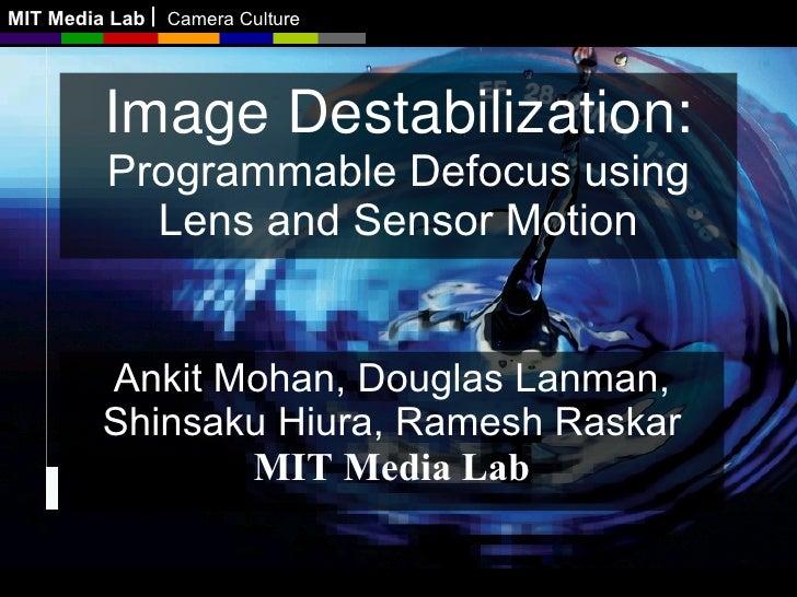 Image Destabilization ICCP 2009