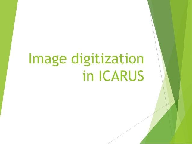 Image digitisation in ICARUS