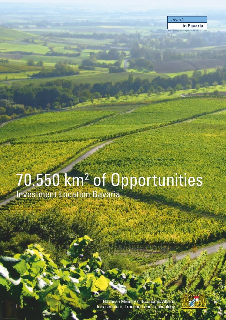 The Business Promotion Agency of the State of Bavaria70.550 km of Opportunities                 2Investment Location Bavaria