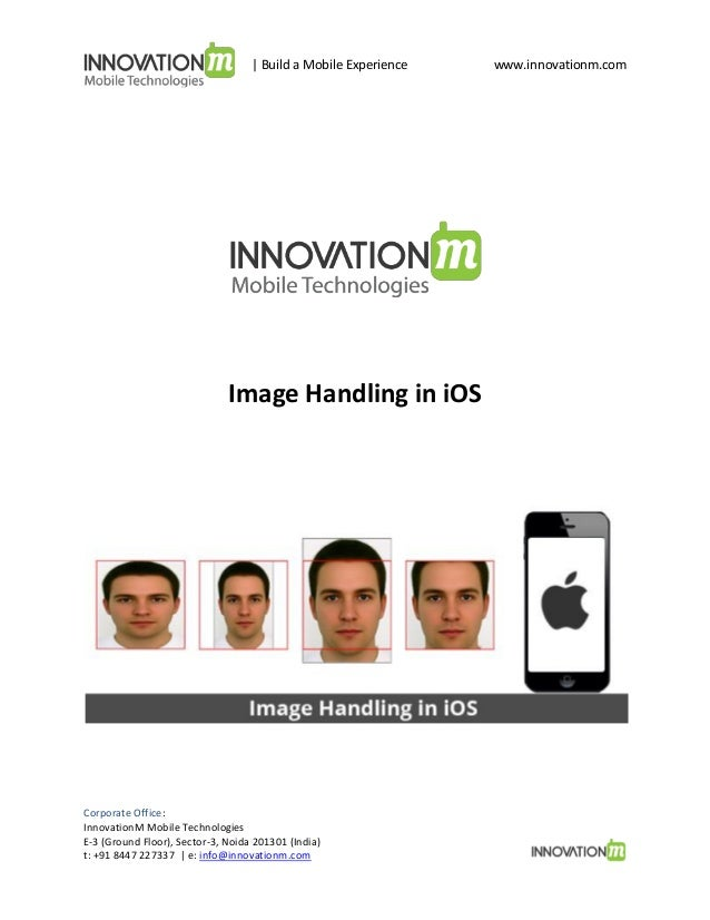   Build a Mobile Experience  Image Handling in iOS  Corporate Office: InnovationM Mobile Technologies E-3 (Ground Floor), ...