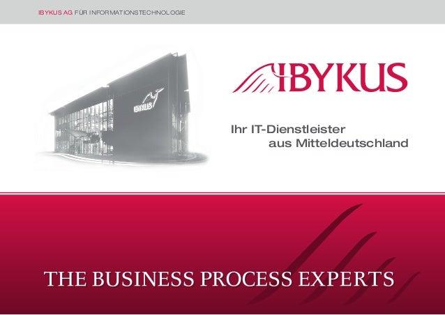 © 2010 IBYKUS AG IBYKUS AG FÜR INFORMATIONSTECHNOLOGIEIBYKUS AG FÜR INFORMATIONSTECHNOLOGIE Ihr IT-Dienstleister aus...